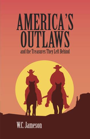 America's Outlaws and the Treasures They Left Behind