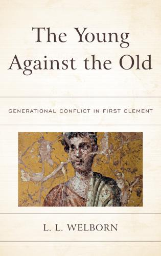 Cover image for the book The Young Against the Old: Generational Conflict in First Clement