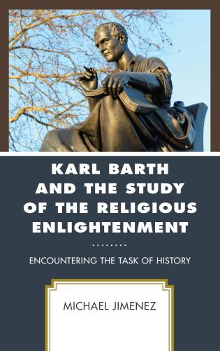 Cover image for the book Karl Barth and the Study of the Religious Enlightenment: Encountering the Task of History