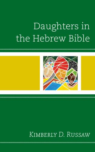 Cover image for the book Daughters in the Hebrew Bible