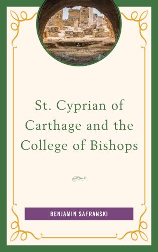 Cover image for the book St. Cyprian of Carthage and the College of Bishops