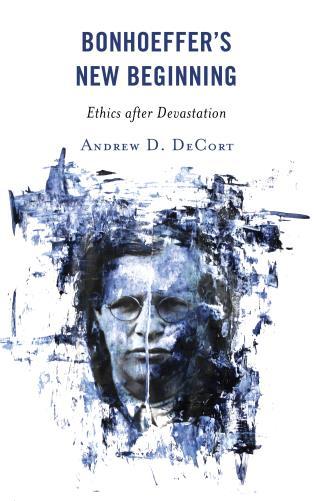 Cover image for the book Bonhoeffer's New Beginning: Ethics after Devastation