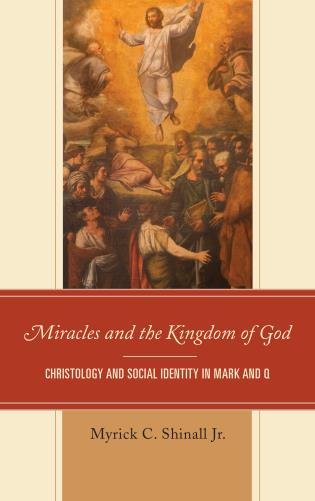 Cover image for the book Miracles and the Kingdom of God: Christology and Social Identity in Mark and Q