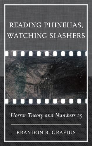 Cover image for the book Reading Phinehas, Watching Slashers: Horror Theory and Numbers 25