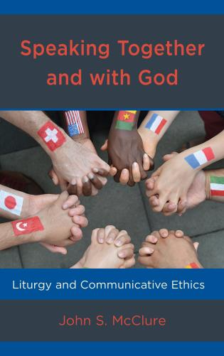 Cover image for the book Speaking Together and with God: Liturgy and Communicative Ethics