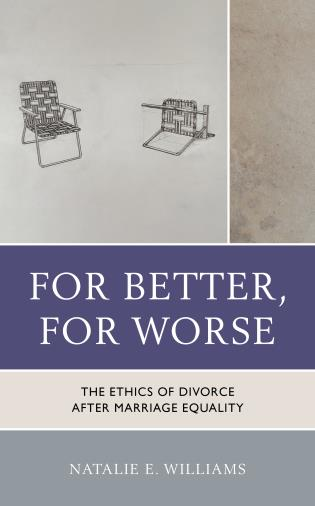 Cover image for the book For Better, For Worse: The Ethics of Divorce after Marriage Equality