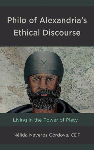 Cover image for the book Philo of Alexandria's Ethical Discourse: Living in the Power of Piety