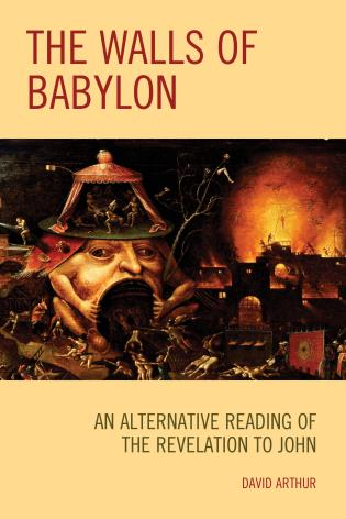 Cover image for the book The Walls of Babylon: An Alternative Reading of the Revelation to John