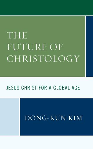 Cover image for the book The Future of Christology: Jesus Christ for a Global Age