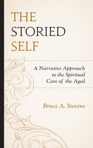 Cover image for the book The Storied Self: A Narrative Approach to the Spiritual Care of the Aged
