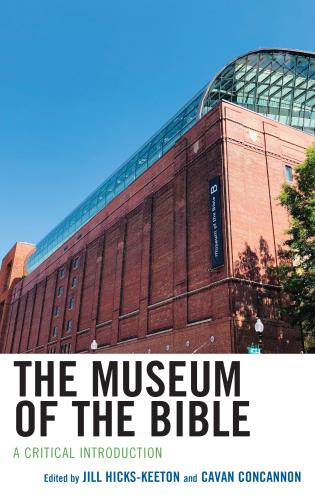 Cover image for the book The Museum of the Bible: A Critical Introduction