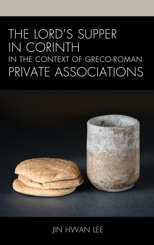 Cover image for the book The Lord's Supper in Corinth in the Context of Greco-Roman Private Associations