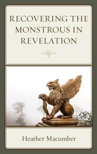 Cover Image of the book titled Recovering the Monstrous in Revelation