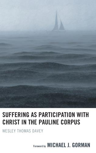 Cover image for the book Suffering as Participation with Christ in the Pauline Corpus