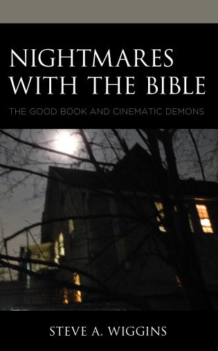 Cover image for the book Nightmares with the Bible: The Good Book and Cinematic Demons