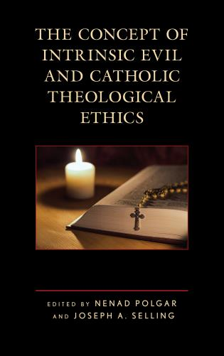 Cover image for the book The Concept of Intrinsic Evil and Catholic Theological Ethics
