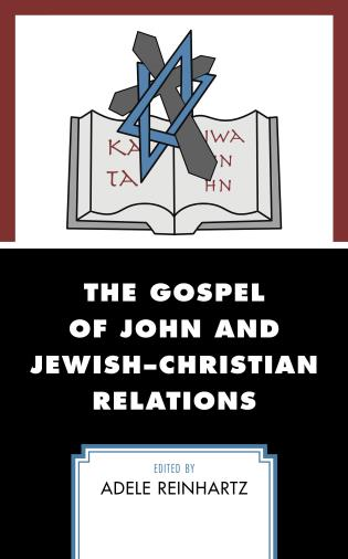 Cover image for the book The Gospel of John and Jewish–Christian Relations