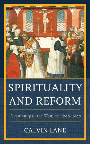 Cover image for the book Spirituality and Reform: Christianity in the West, ca. 1000–1800