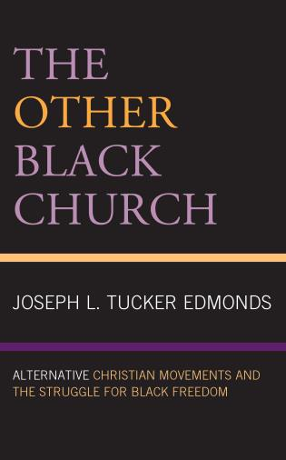 Cover image for the book The Other Black Church: Alternative Christian Movements and the Struggle for Black Freedom