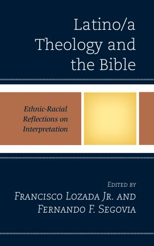 Cover image for the book Latino/a Theology and the Bible: Ethnic-Racial Reflections on Interpretation