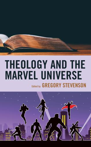 Cover image for the book Theology and the Marvel Universe