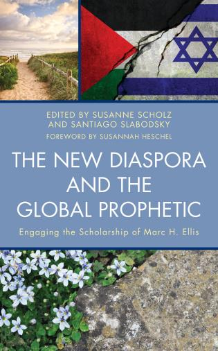 Cover image for the book The New Diaspora and the Global Prophetic: Engaging the Scholarship of Marc H. Ellis