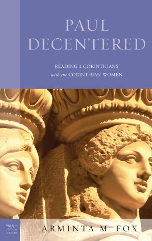 Cover image for the book Paul Decentered: Reading 2 Corinthians with the Corinthian Women