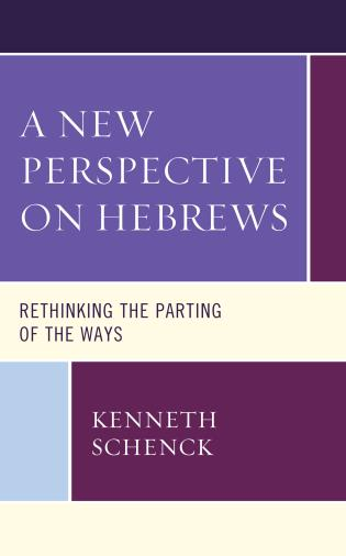 Cover image for the book A New Perspective on Hebrews: Rethinking the Parting of the Ways