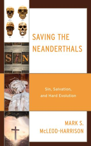 Cover image for the book Saving the Neanderthals: Sin, Salvation, and Hard Evolution