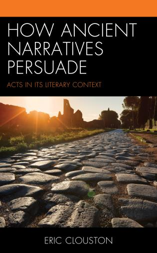Cover image for the book How Ancient Narratives Persuade: Acts in Its Literary Context