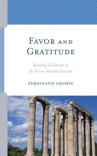 Cover image for the book Favor and Gratitude: Reading Galatians in Its Greco-Roman Context