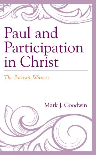 Cover image for the book Paul and Participation in Christ: The Patristic Witness
