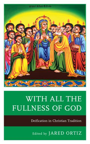 Cover image for the book With All the Fullness of God: Deification in Christian Tradition