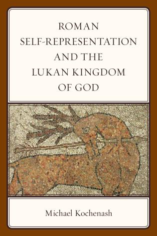 Cover image for the book Roman Self-Representation and the Lukan Kingdom of God