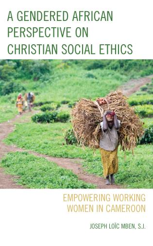 Cover image for the book A Gendered African Perspective on Christian Social Ethics: Empowering Working Women in Cameroon