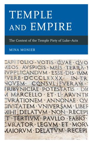 Cover image for the book Temple and Empire: The Context of the Temple Piety of Luke—Acts
