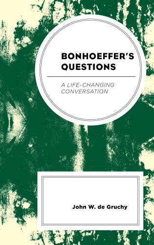 Cover image for the book Bonhoeffer's Questions: A Life-Changing Conversation
