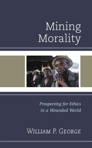 Cover image for the book Mining Morality: Prospecting for Ethics in a Wounded World