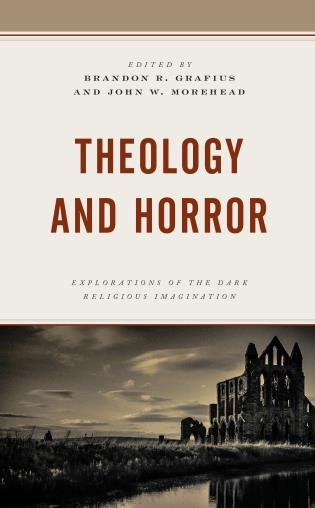 Cover image for the book Theology and Horror: Explorations of the Dark Religious Imagination