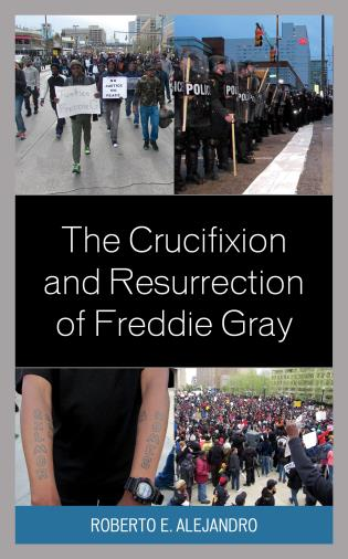 Cover image for the book The Crucifixion and Resurrection of Freddie Gray
