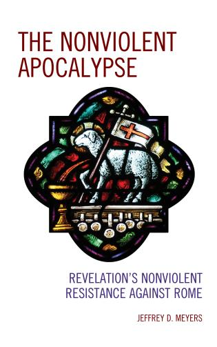 Cover image for the book The Nonviolent Apocalypse: Revelation's Nonviolent Resistance Against Rome