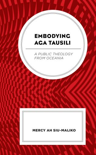 Cover image for the book Embodying Aga Tausili: A Public Theology from Oceania
