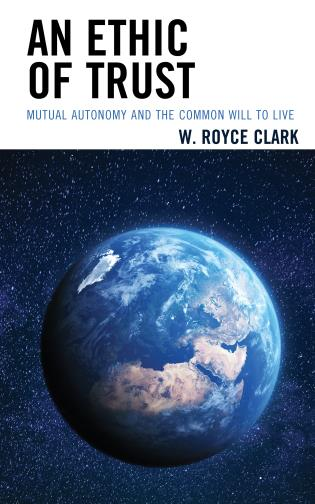 Cover image for the book An Ethic of Trust: Mutual Autonomy and the Common Will to Live