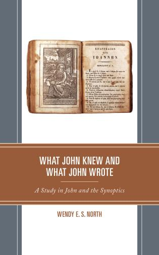 Cover image for the book What John Knew and What John Wrote: A Study in John and the Synoptics