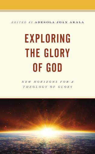 Cover image for the book Exploring the Glory of God: New Horizons for a Theology of Glory