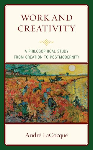Cover image for the book Work and Creativity: A Philosophical Study from Creation to Postmodernity