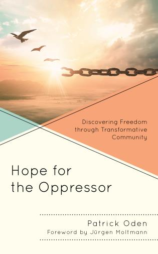 Cover image for the book Hope for the Oppressor: Discovering Freedom through Transformative Community