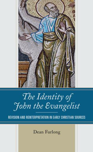 Cover image for the book The Identity of John the Evangelist: Revision and Reinterpretation in Early Christian Sources