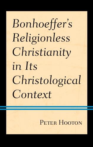 Cover image for the book Bonhoeffer's Religionless Christianity in Its Christological Context