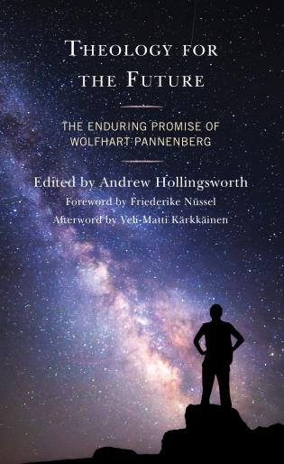 Cover image for the book Theology for the Future: The Enduring Promise of Wolfhart Pannenberg